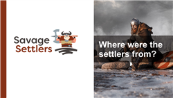 Explore 2 Where were the settlers from?: teaching slides